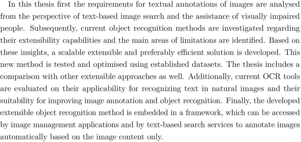 Based on these insights, a scalable extensible and preferably efficient solution is developed. This new method is tested and optimised using established datasets.
