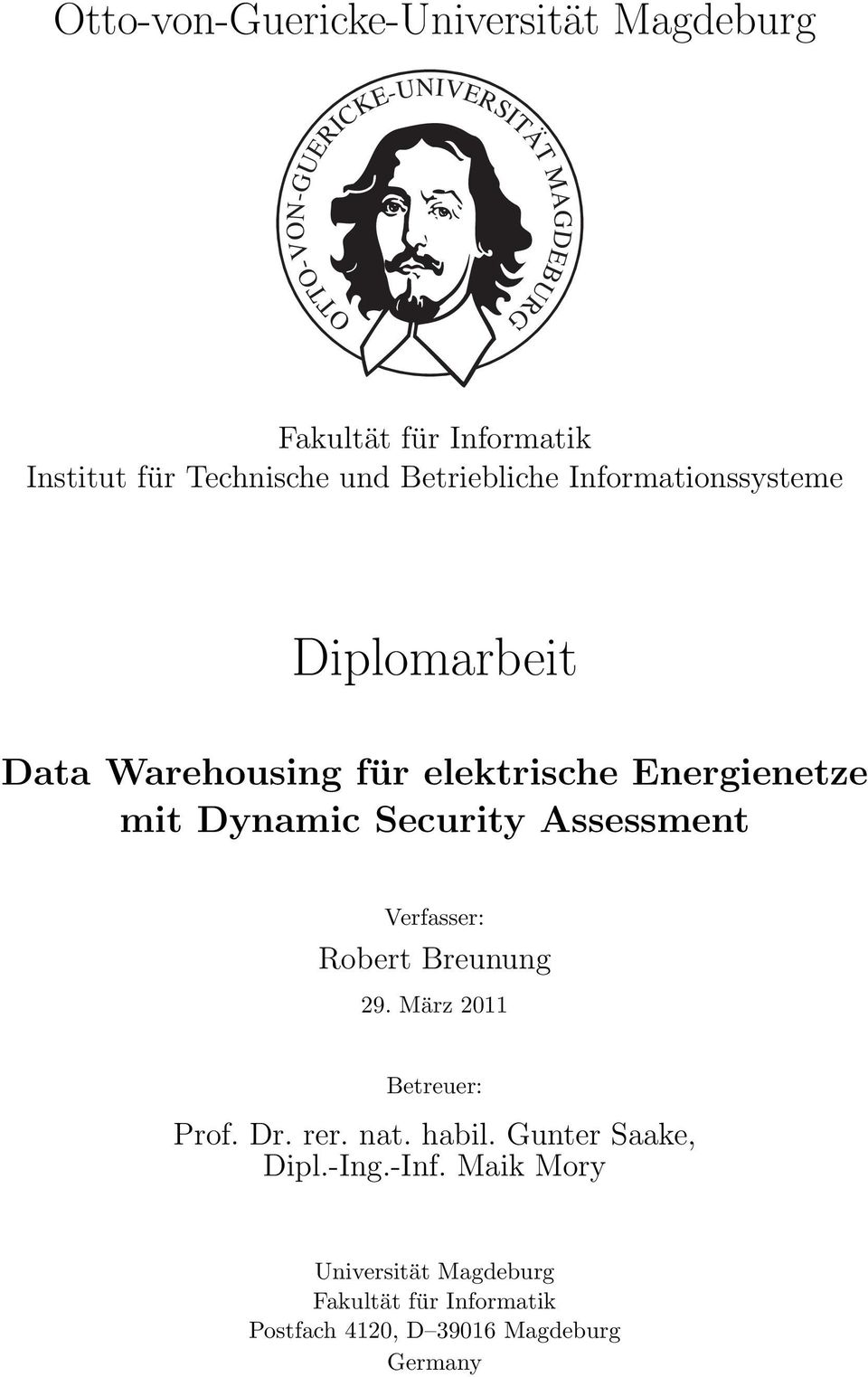 Dynamic Security Assessment Verfasser: Robert Breunung 29. März 2011 Betreuer: Prof. Dr. rer. nat. habil.