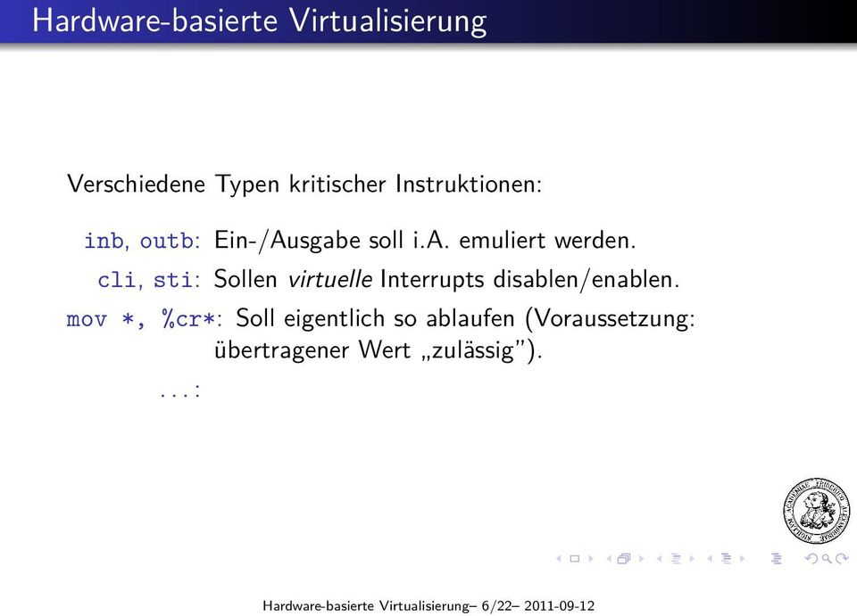 cli, sti: Sollen virtuelle Interrupts disablen/enablen.