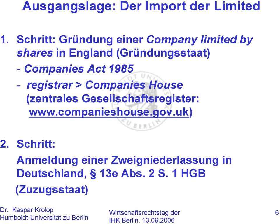 Companies Act 1985 - registrar > Companies House (zentrales