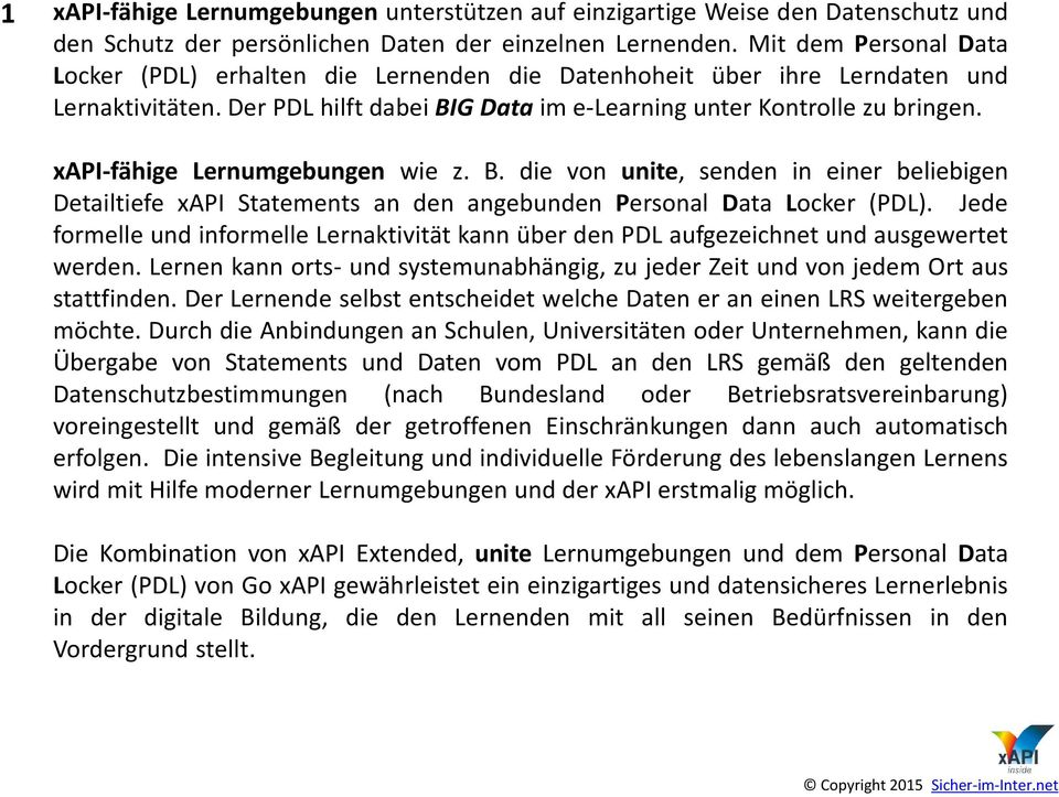 xapi-fähige Lernumgebungen wie z. B. die von unite, senden in einer beliebigen Detailtiefe xapi Statements an den angebunden Personal Data Locker (PDL).