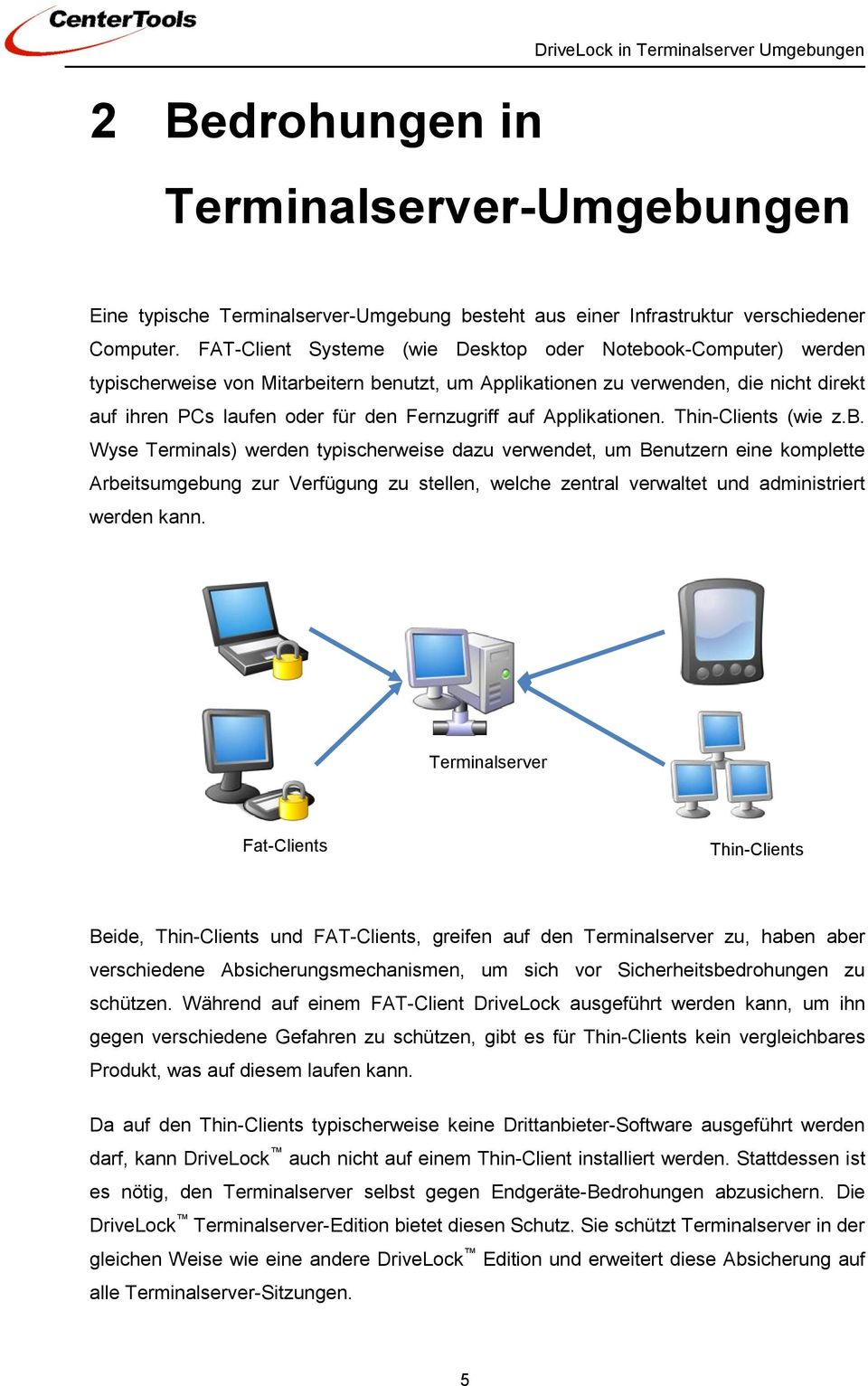 auf Applikationen. Thin-Clients (wie z.b.