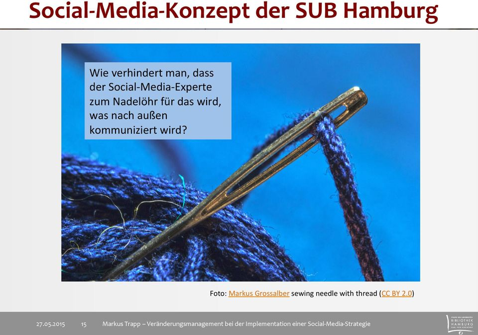 Foto: Markus Grossalber sewing needle with thread (CC BY 2.0) 27.05.