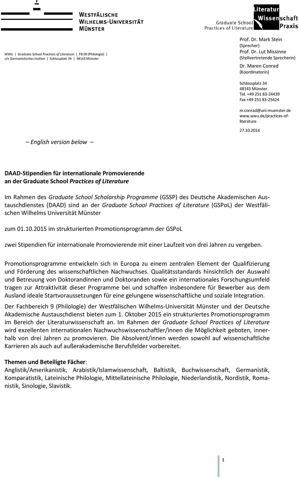 204 English version below DAAD-Stipendien für internationale Promovierende an der Graduate School Practices of Literature Im Rahmen des Graduate School Scholarship Programme (GSSP) des Deutsche