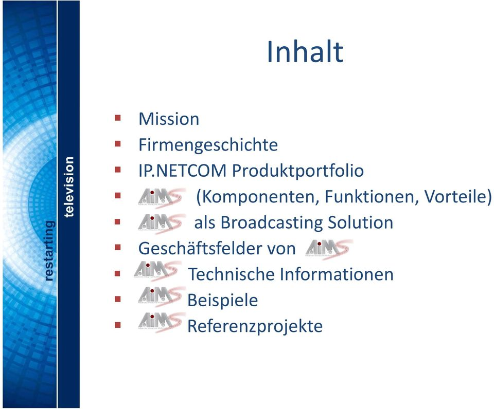 Funktionen, Vorteile) als Broadcasting Solution