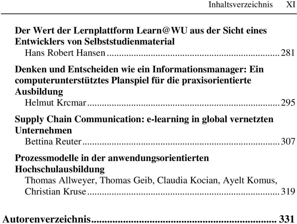 Krcmar...295 Supply Chain Communication: e-learning in global vernetzten Unternehmen Bettina Reuter.