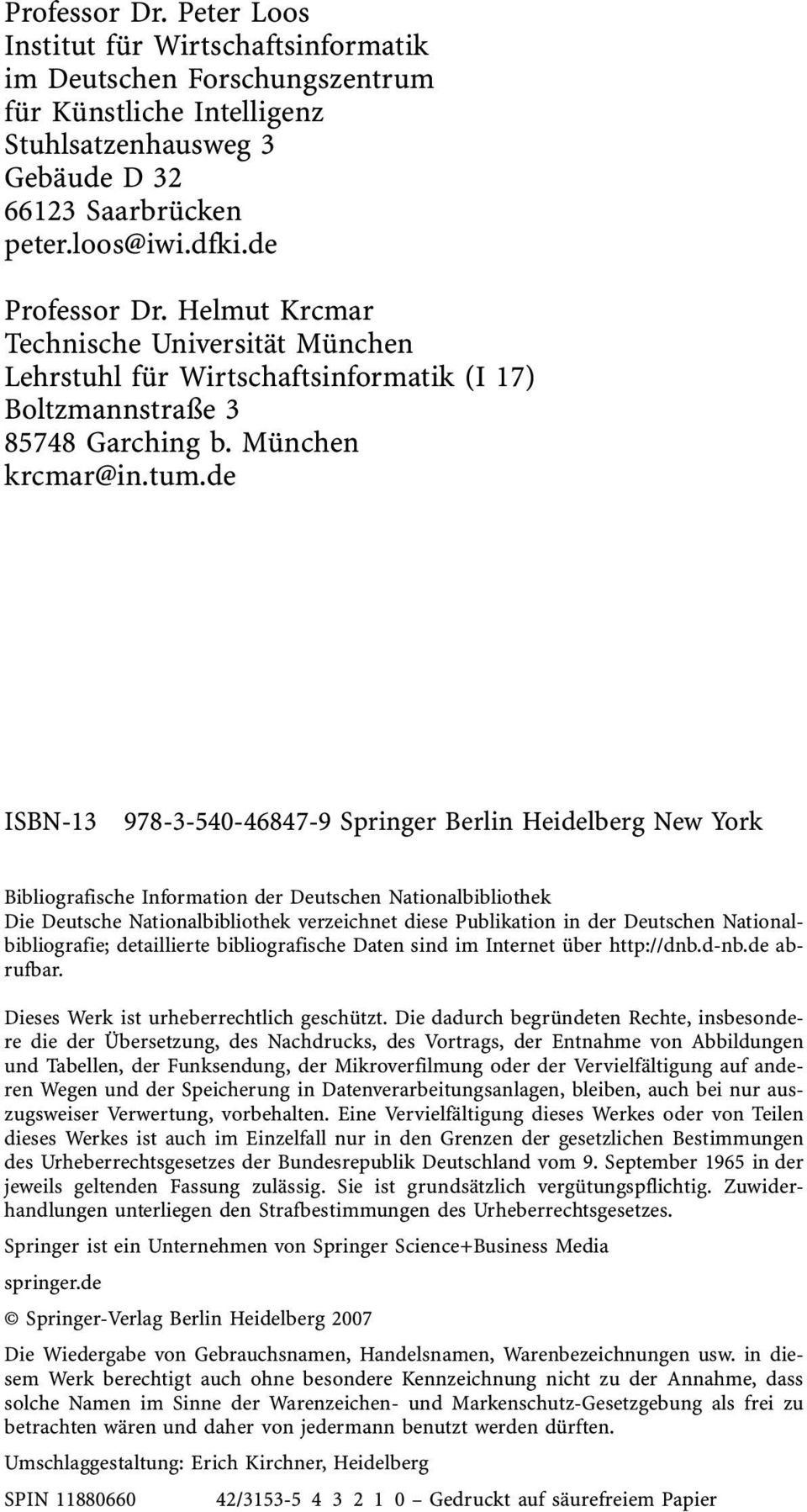 de ISBN-13 978-3-540-46847-9 Springer Berlin Heidelberg New York Bibliografische Information der Deutschen Nationalbibliothek Die Deutsche Nationalbibliothek verzeichnet diese Publikation in der