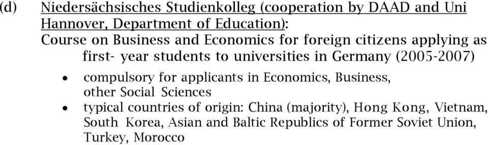 (2005-2007) compulsory for applicants in Economics, Business, other Social Sciences typical countries of