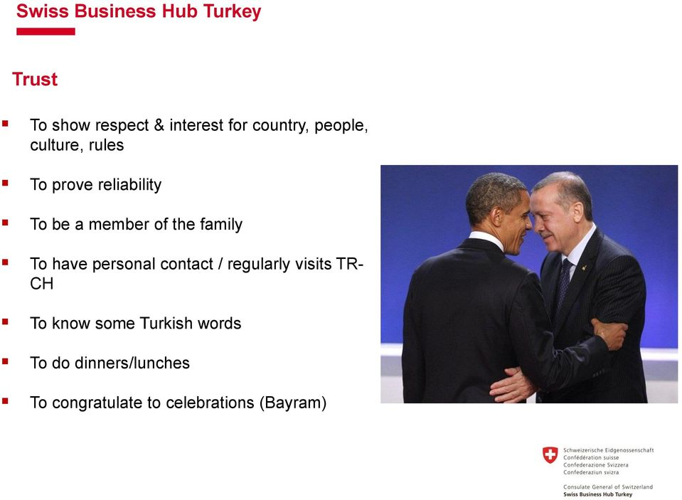 personal contact / regularly visits TR- CH To know some Turkish