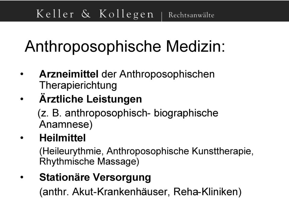 anthroposophisch- biographische Anamnese) Heilmittel (Heileurythmie,