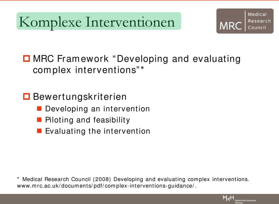 feasibility Evaluating the intervention * Medical Research Council (2008)