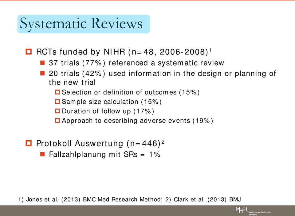 Sample size calculation (15%) Duration of follow up (17%) Approach to describing adverse events (19%) Protokoll