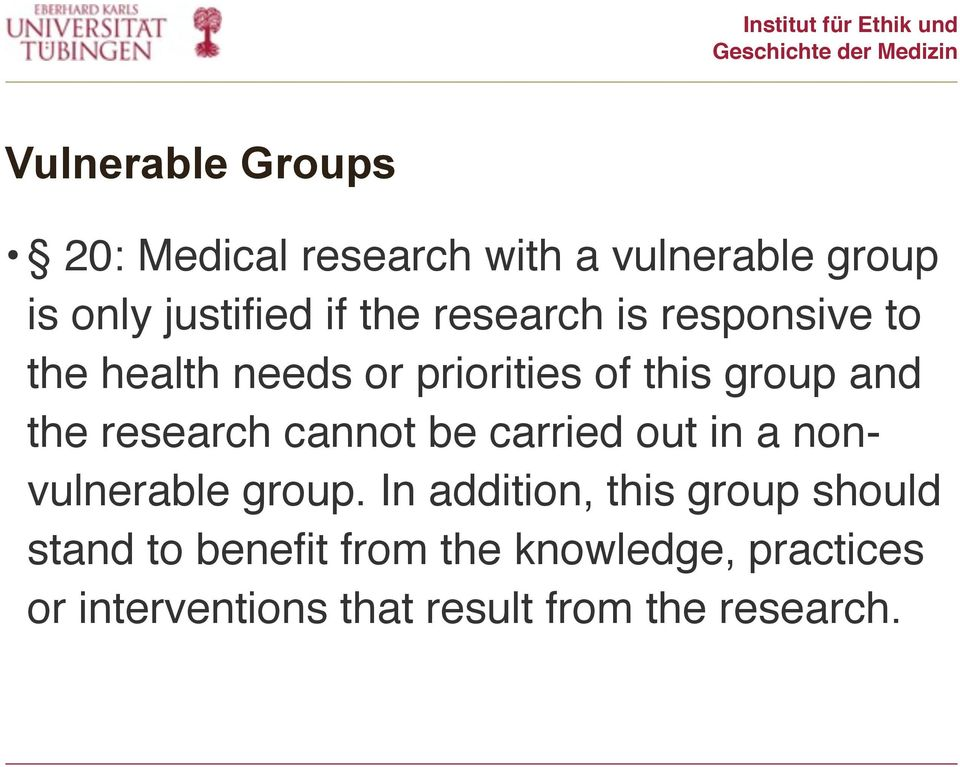 cannot be carried out in a nonvulnerable group.
