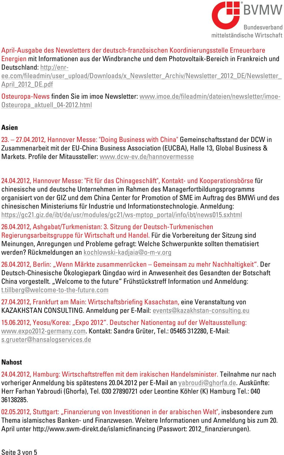 Newsletter: www.imoe.de/fileadmin/dateien/newsletter/imoe- Osteuropa_aktuell_04-