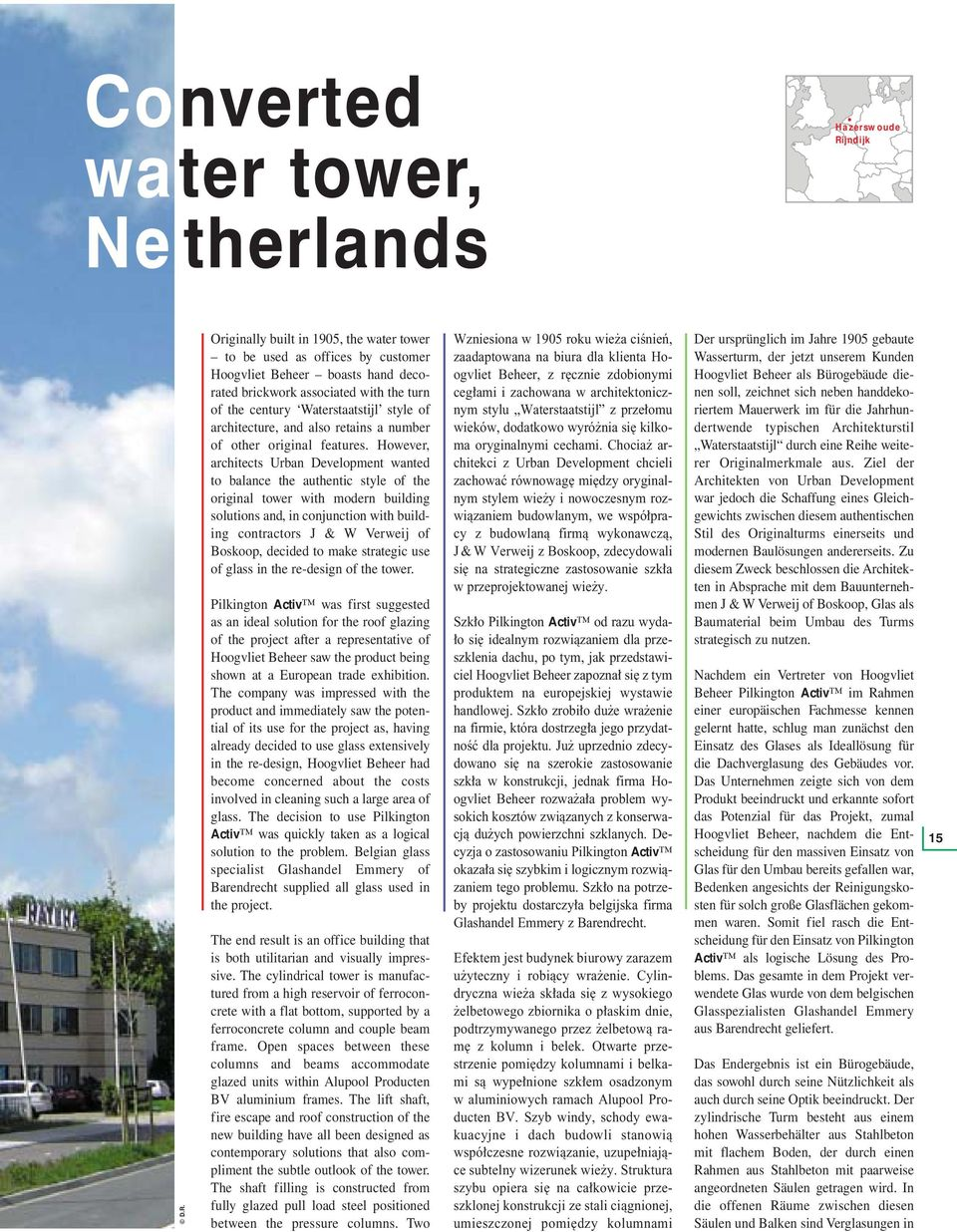 However, architects Urban Development wanted to balance the authentic style of the original tower with modern building solutions and, in conjunction with building contractors J & W Verweij of