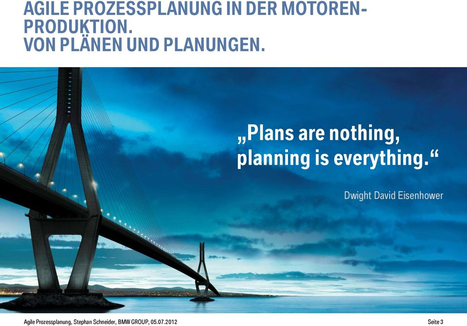 Plans are nothing, planning is everything.