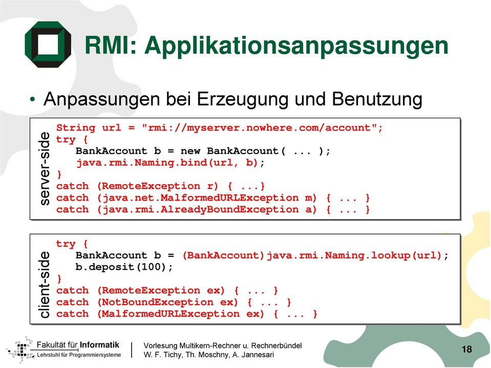 net.malformedurlexception m) {... } catch (java.rmi.alreadyboundexception a) {... } try { BankAccount b = (BankAccount)java.rmi.Naming.