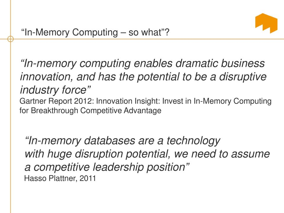 industry force Gartner Report 2012: Innovation Insight: Invest in In-Memory Computing for