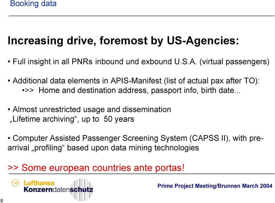 (virtual passengers) Additional data elements in APIS-Manifest (list of actual pax after TO): >> Home and destination