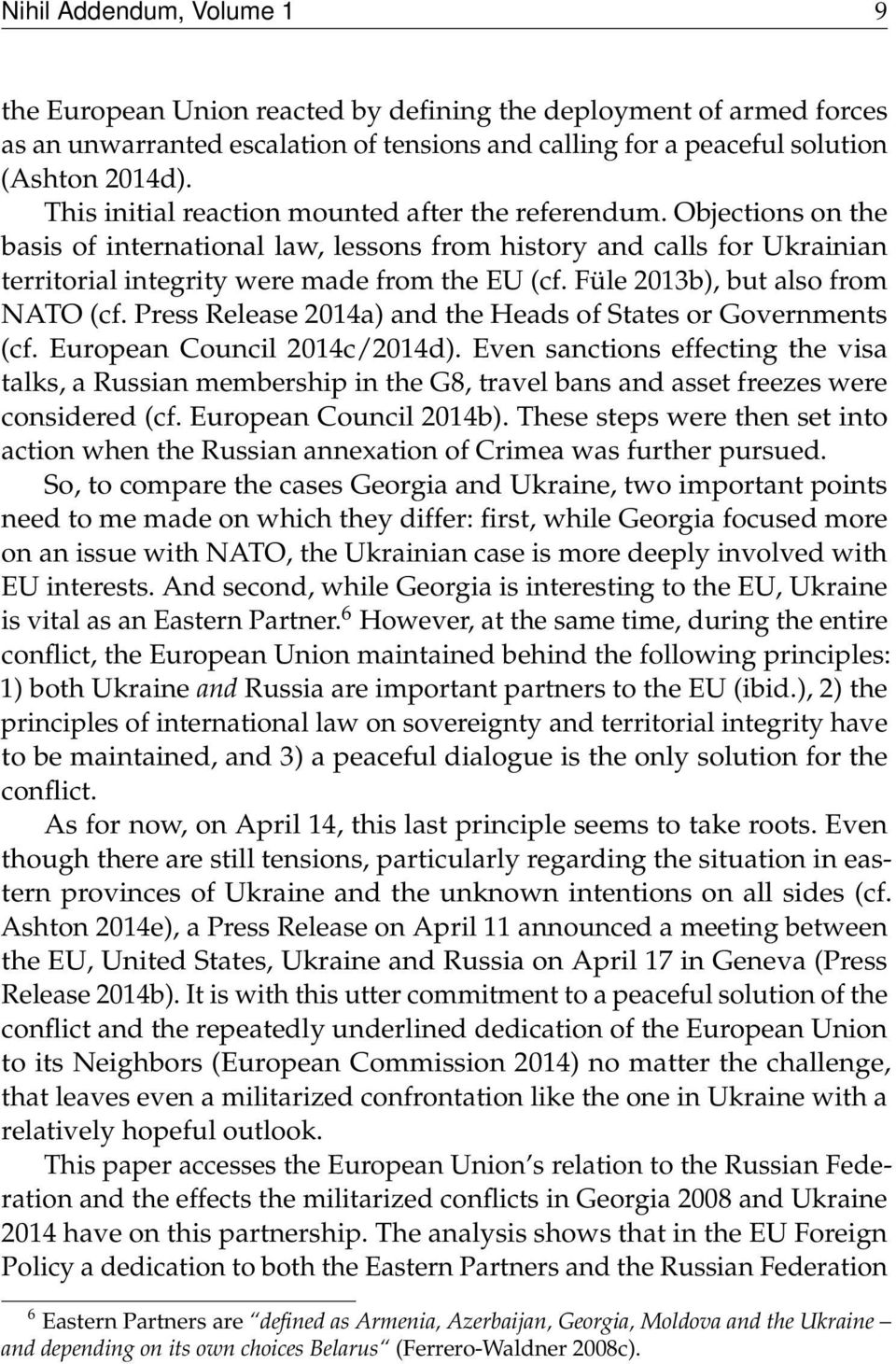 Füle 2013b), but also from NATO (cf. Press Release 2014a) and the Heads of States or Governments (cf. European Council 2014c/2014d).