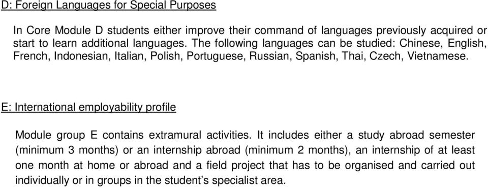 E: International employability profile Module group E contains extramural activities.