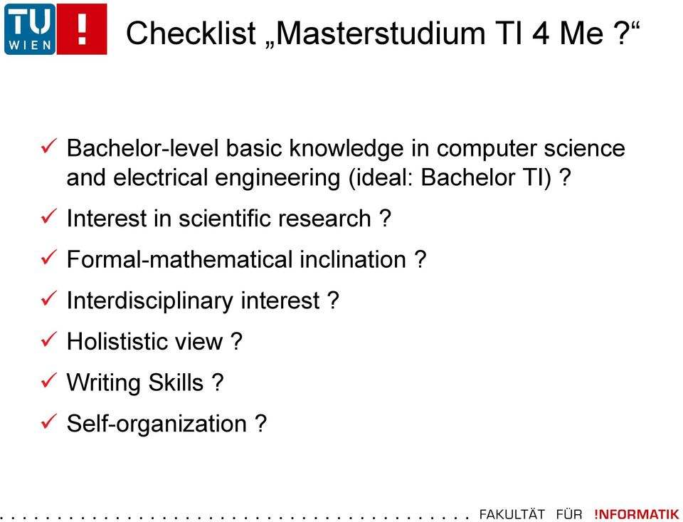 engineering (ideal: Bachelor TI)? Interest in scientific research?