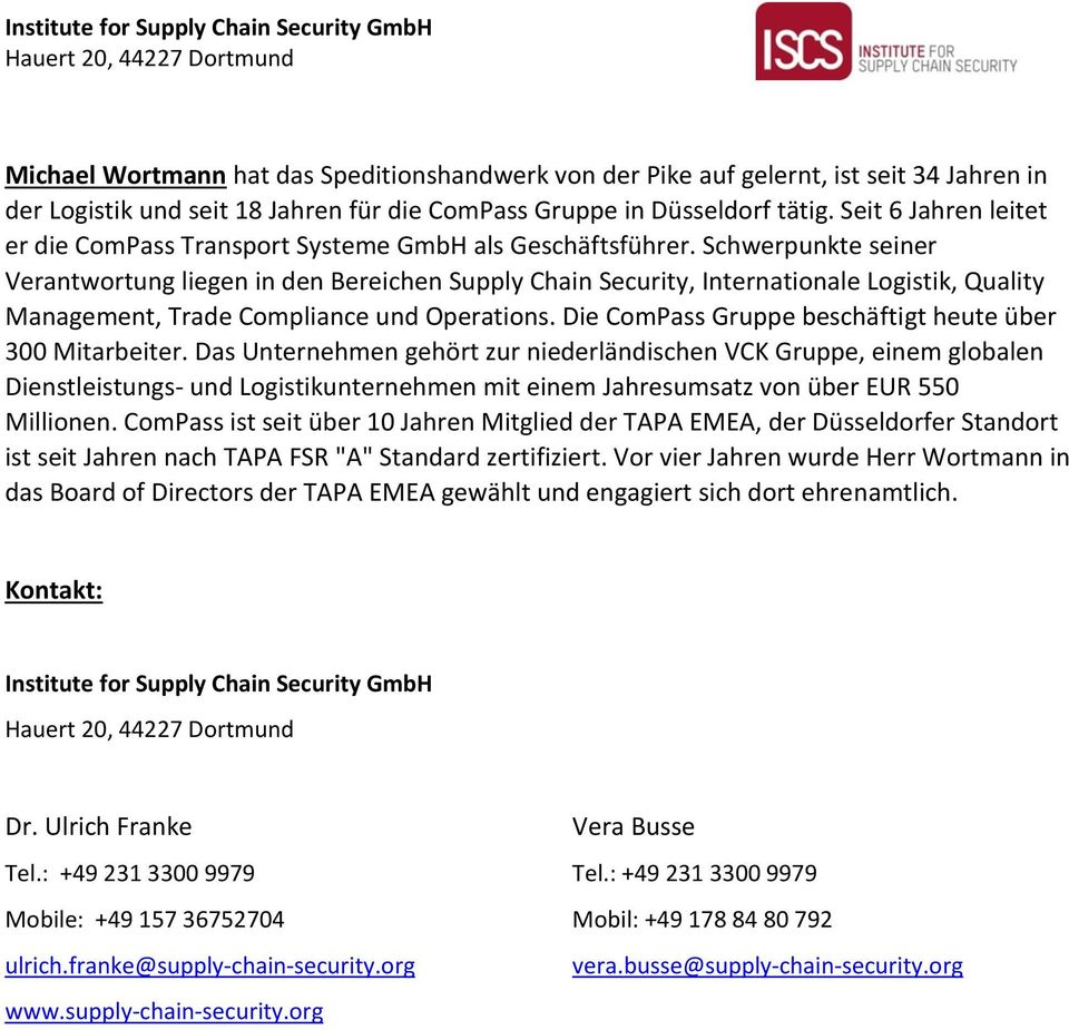 Schwerpunkte seiner Verantwortung liegen in den Bereichen Supply Chain Security, Internationale Logistik, Quality Management, Trade Compliance und Operations.