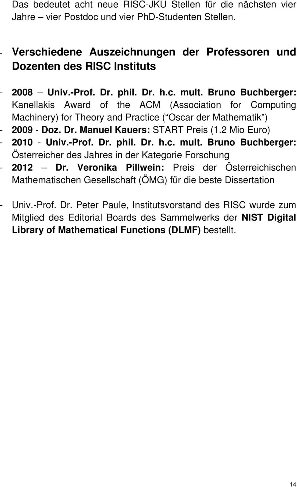 Bruno Buchberger: Kanellakis Award of the ACM (Association for Computing Machinery) for Theory and Practice ( Oscar der Mathematik ) - 2009 - Doz. Dr. Manuel Kauers: START Preis (1.