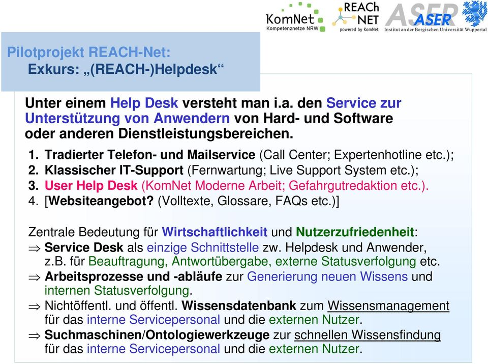 User Help Desk (KomNet Moderne Arbeit; Gefahrgutredaktion etc.). 4. [Websiteangebot? (Volltexte, Glossare, FAQs etc.