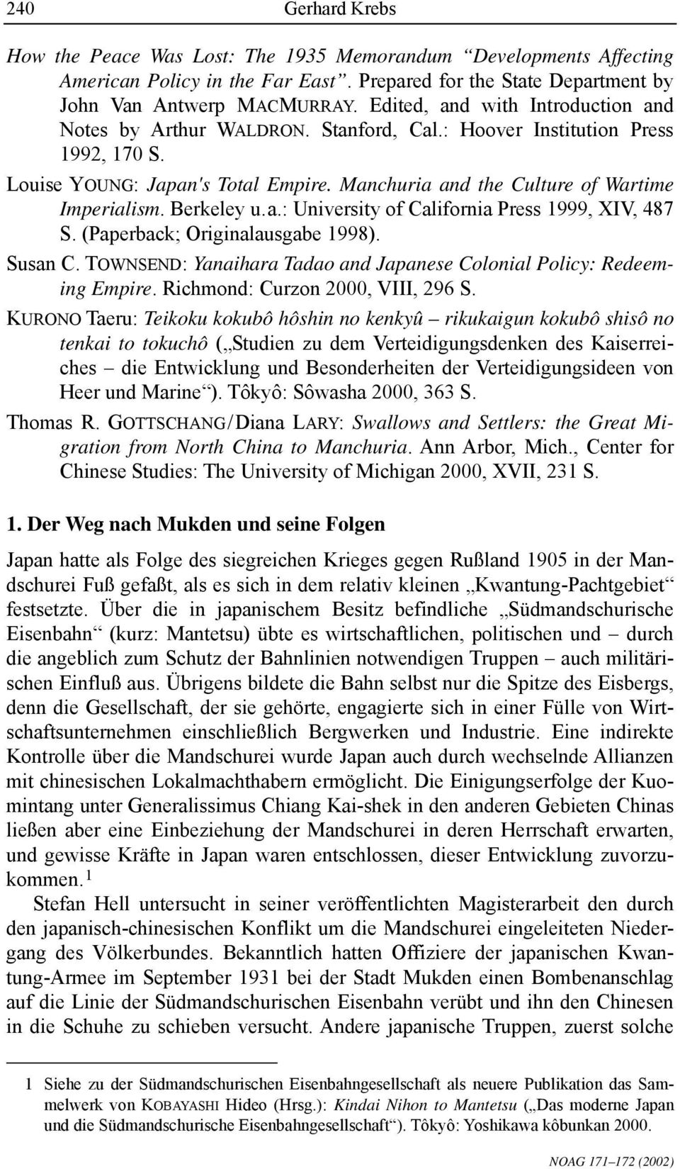 Berkeley u. a.: University of California Press 1999, XIV, 487 S. (Paperback; Originalausgabe 1998). Susan C. TOWNSEND: Yanaihara Tadao and Japanese Colonial Policy: Redeeming Empire.