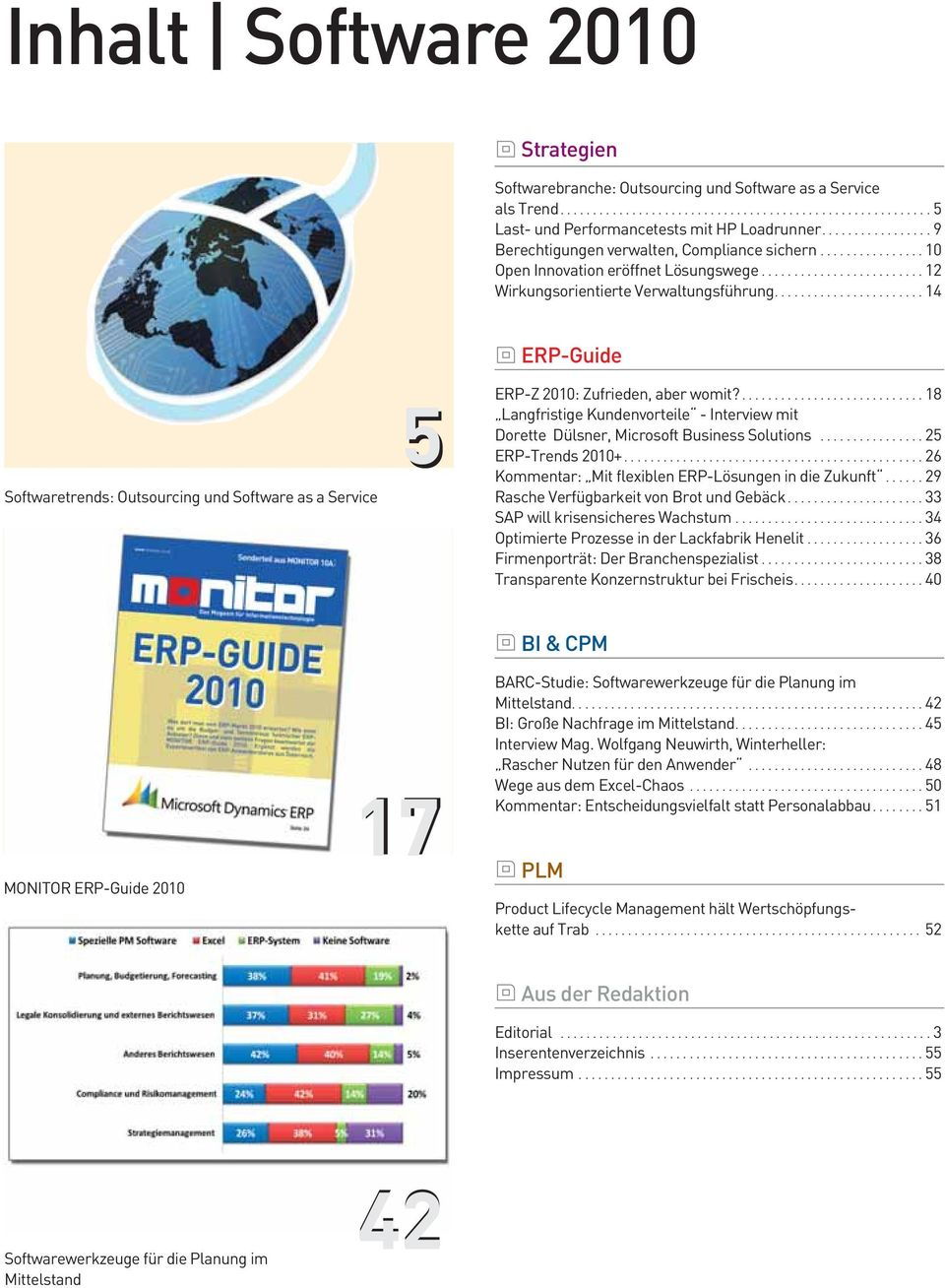 ...................... 14 ERP-Guide Softwaretrends: Outsourcing und Software as a Service 5 ERP-Z 2010: Zufrieden, aber womit?