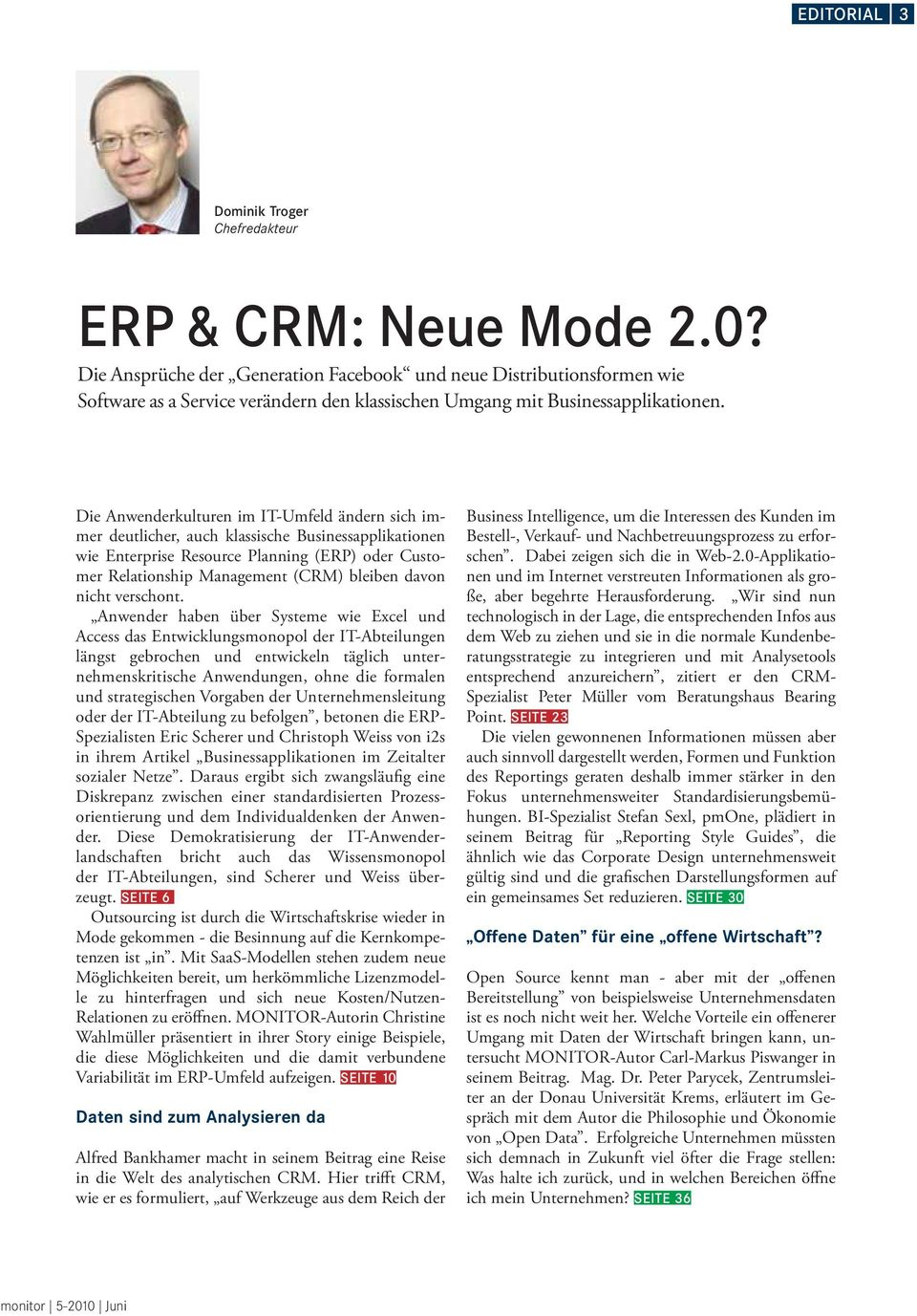 Die Anwenderkulturen im IT-Umfeld ändern sich immer deutlicher, auch klassische Businessapplikationen wie Enterprise Resource Planning (ERP) oder Customer Relationship Management (CRM) bleiben davon