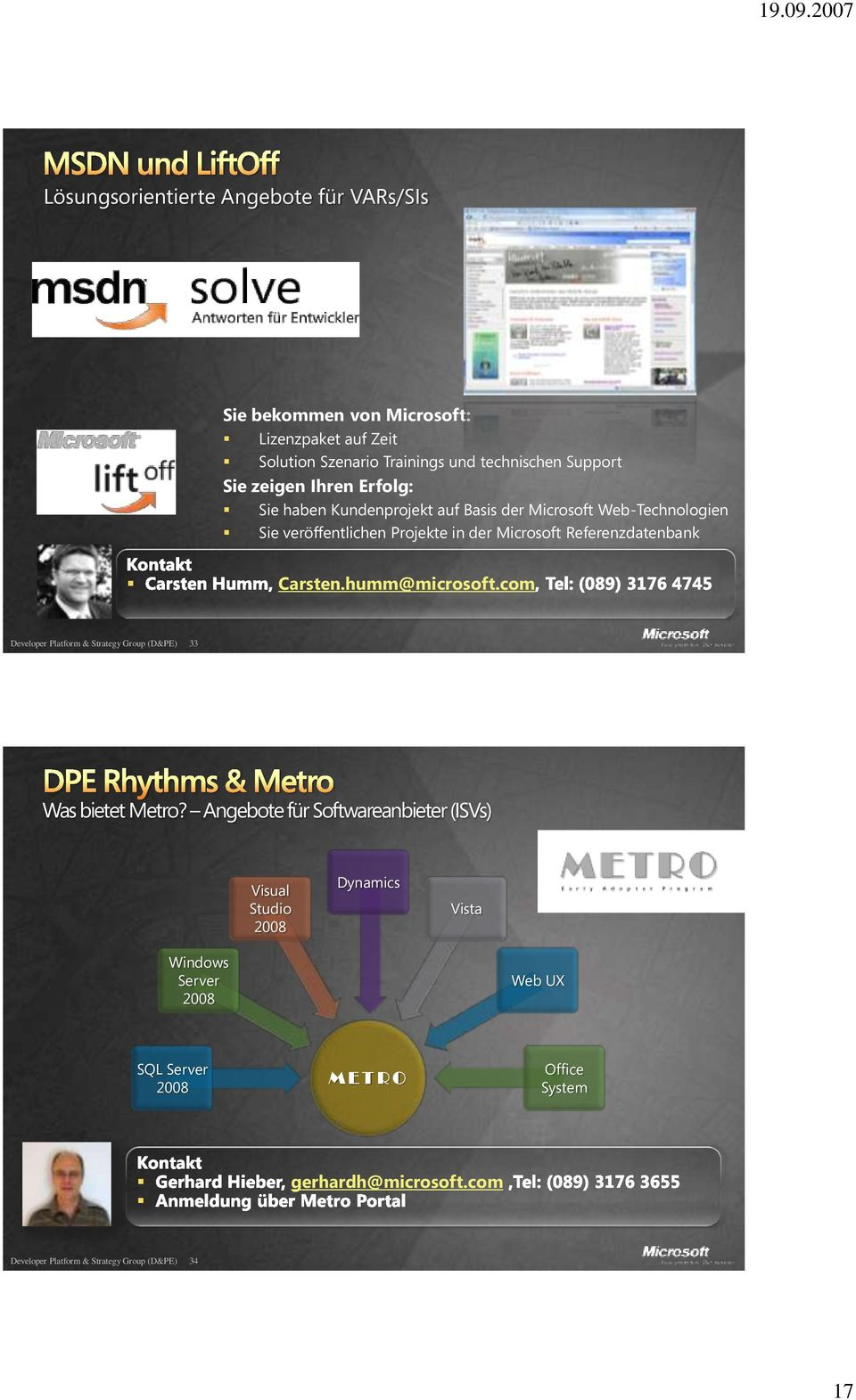 Referenzdatenbank Carsten.humm@microsoft.com Developer Platform & Strategy Group (D&PE) 33 Was bietet Metro?