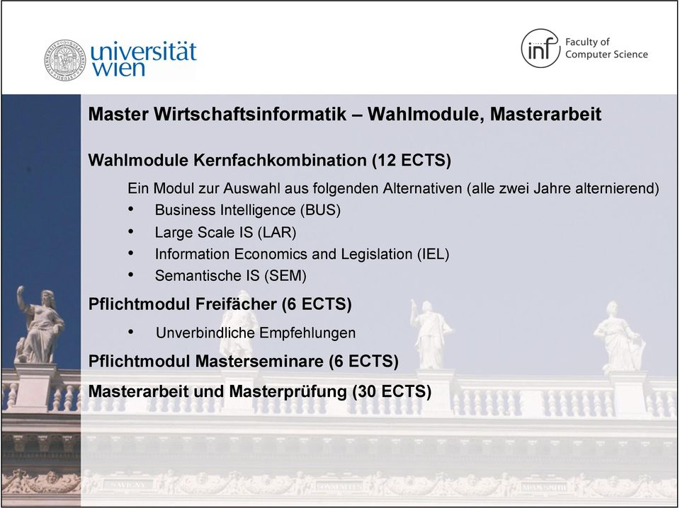 Scale IS (LAR) Information Economics and Legislation (IEL) Semantische IS (SEM) Pflichtmodul Freifächer (6
