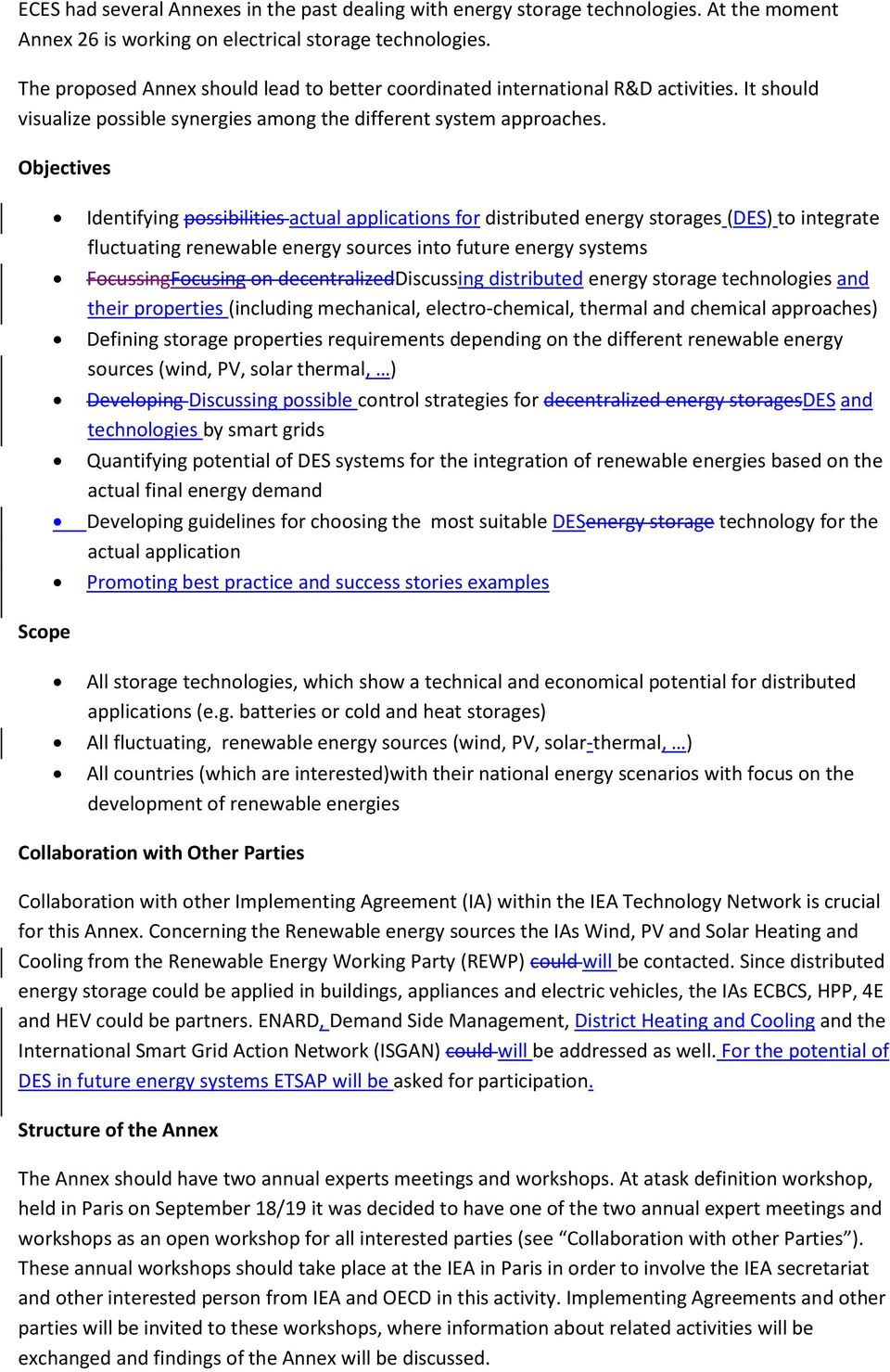 Objectives Identifying possibilities actual applications for distributed energy storages (DES) to integrate fluctuating renewable energy sources into future energy systems FocussingFocusing on