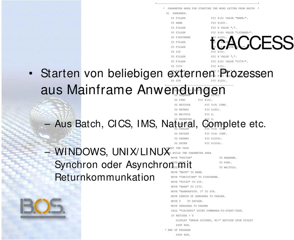* START THE TASK WINDOWS, UNIX/LINUX Synchron oder Asynchron mit Returnkommunkation *---------------------------------------------------------------* * PARAMETER AREA FOR STARTING THE WORD LETTER