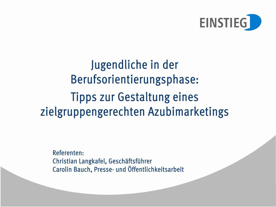 Azubimarketings Referenten: Christian Langkafel,