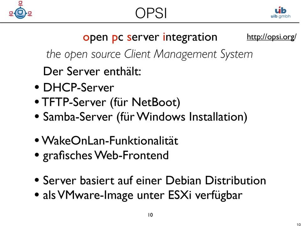 TFTP-Server (für NetBoot) Samba-Server (für Windows Installation)