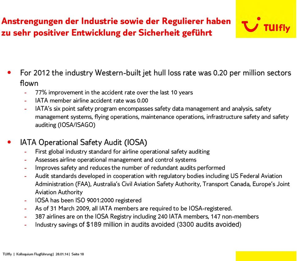 00 - IATA s six point safety program encompasses safety data management and analysis, safety management systems, flying operations, maintenance operations, infrastructure safety and safety auditing