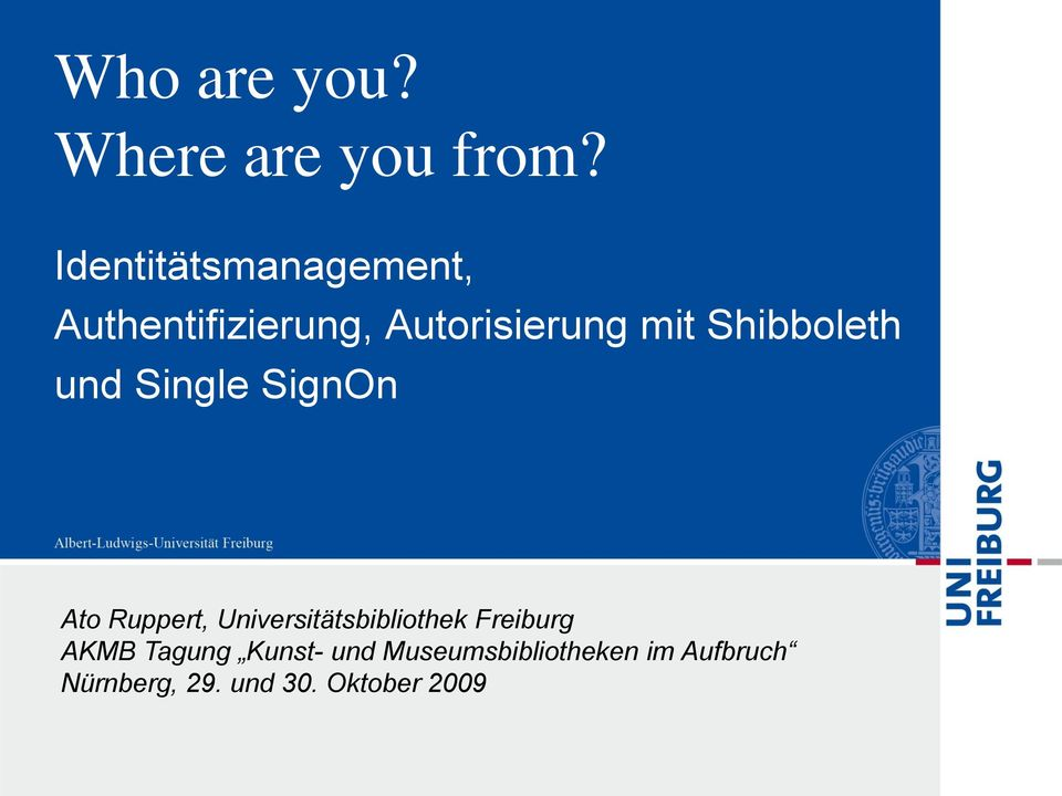 Shibboleth und Single SignOn Ato Ruppert,