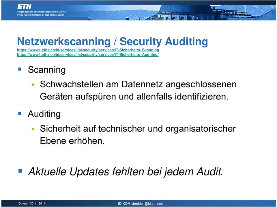ch/id/services/list/security/services/it-sicherheits_auditing/ Scanning Schwachstellen am Datennetz