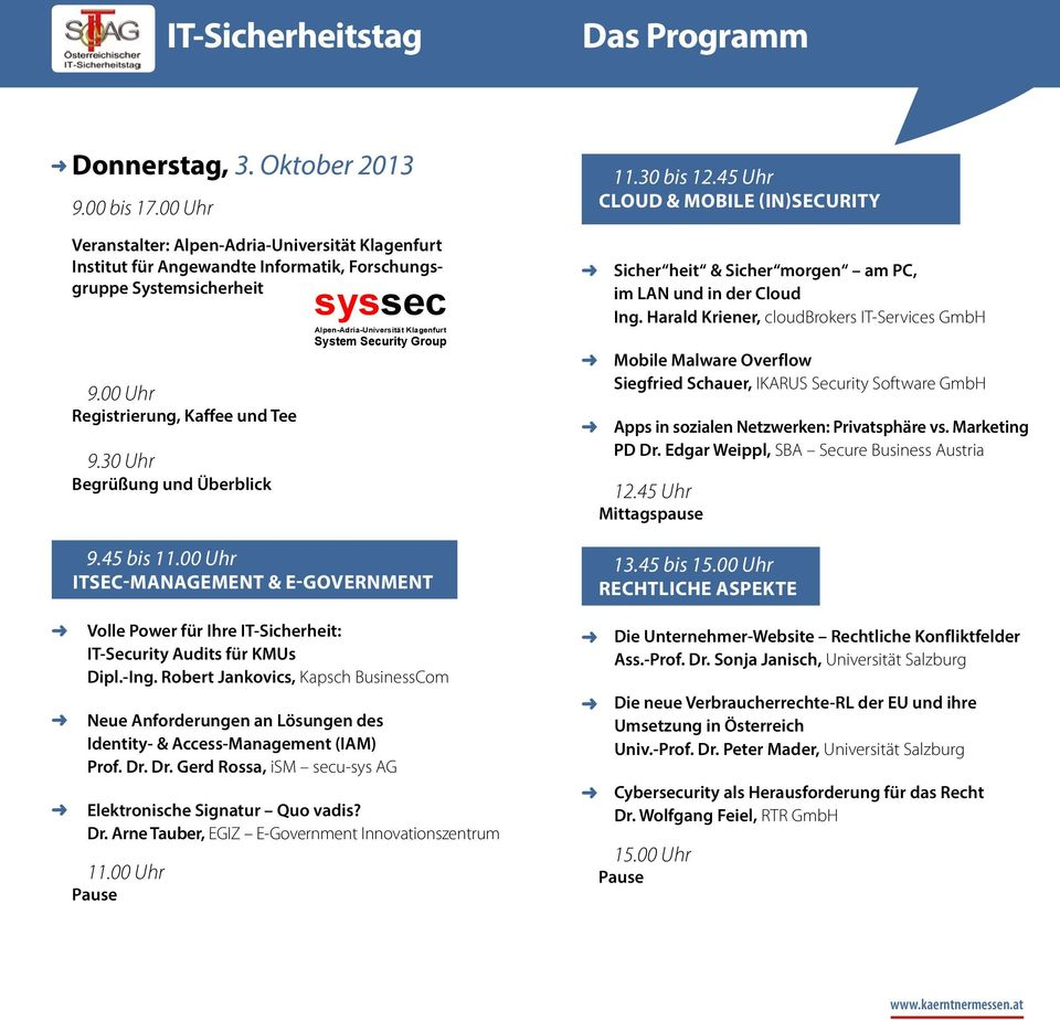 00 Uhr ITSEC-MANAGEMENT & E-GOVERNMENT Volle Power für Ihre IT-Sicherheit: IT-Security Audits für KMUs Dipl.-Ing.