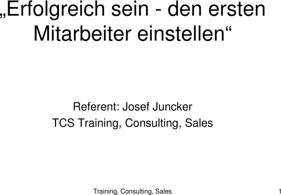 Josef Juncker TCS Training,