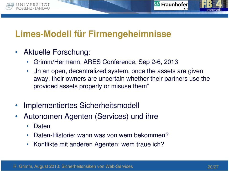 use the provided assets properly or misuse them Implementiertes Sicherheitsmodell Autonomen Agenten