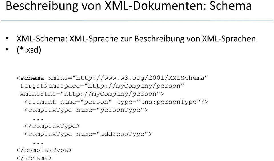 "org/2001/xmlschema"" targetnamespace=""http://mycompany/person"""