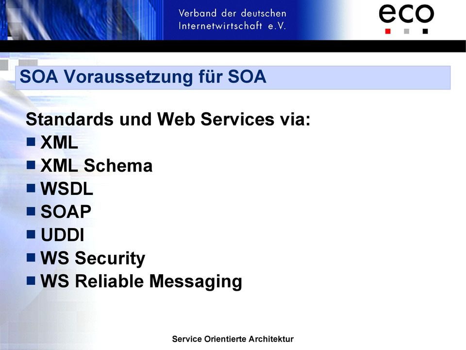 via: XML XML Schema WSDL SOAP