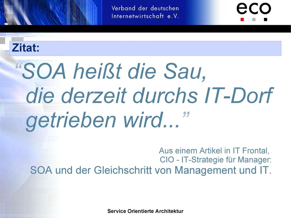 .. Aus einem Artikel in IT Frontal, CIO -
