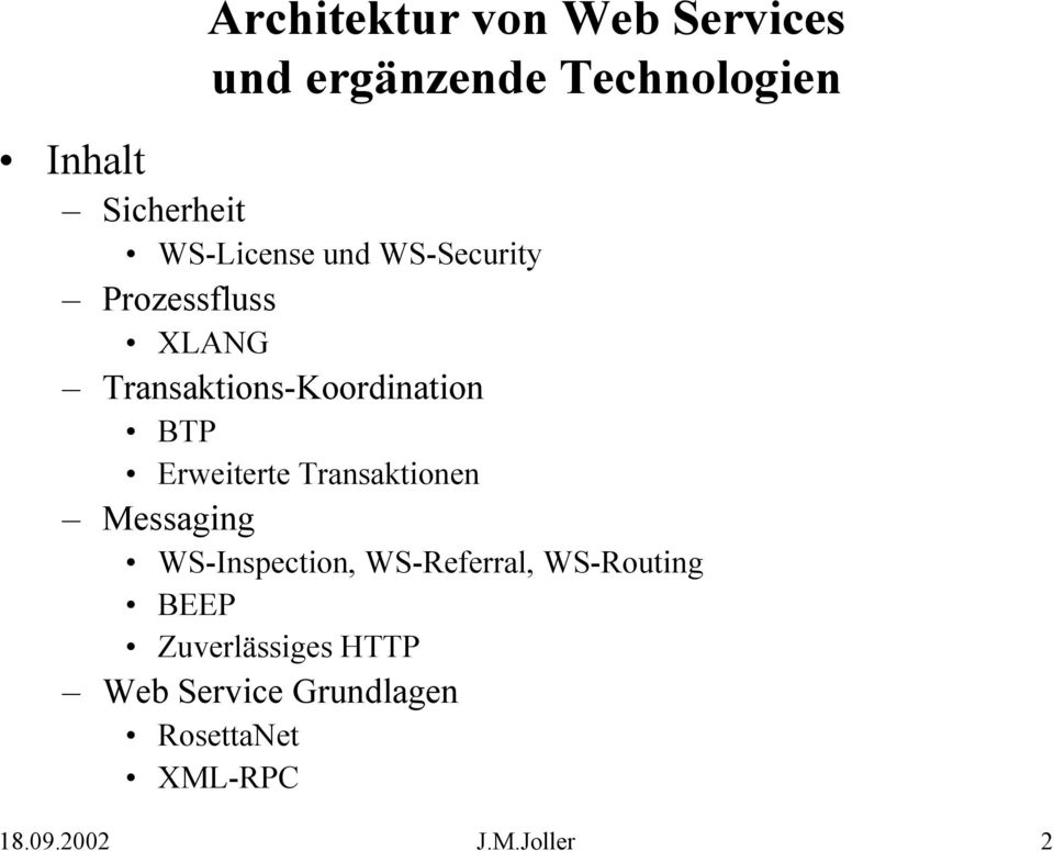 Erweiterte Transaktionen Messaging WS-Inspection, WS-Referral, WS-Routing BEEP