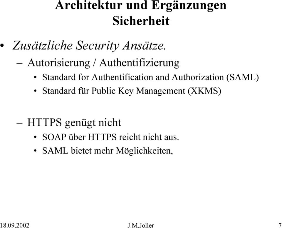 Authorization (SAML) Standard für Public Key Management (XKMS) HTTPS