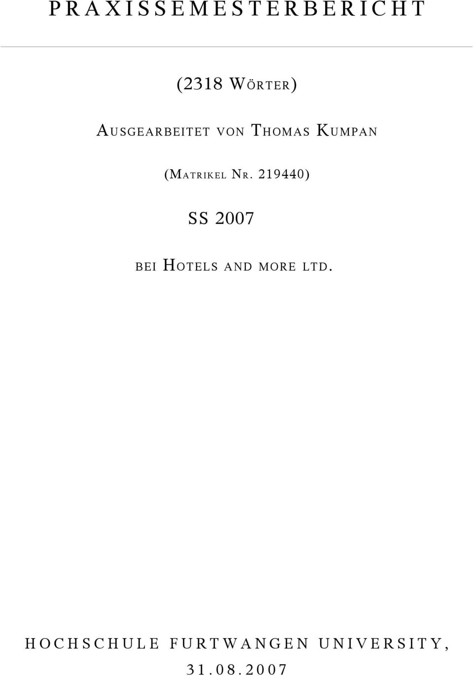 219440) SS 2007 BEI HOTELS AND MORE LTD.